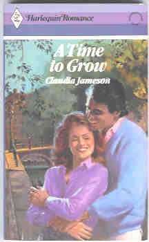 Image for A Time to Grow (Harlequin Romance #2691 05/85)