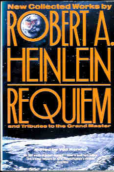 Image for Requiem : New Collected Works by Robert A. Heinlein and Tributes to the Grand Master