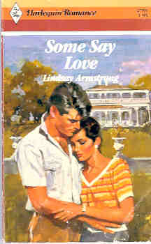 Image for Some Say Love (Harlequin Romance #2785 09/86)