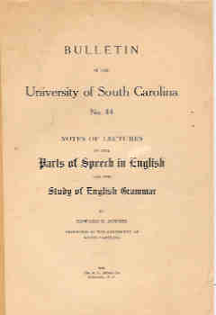 Image for Bulletin of the University of South Carolina No 44 - Notes of Lectures on the parts of Speech in English and the study of English Grammar