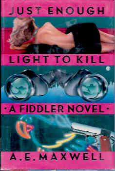 Image for Just Enough Light to Kill : A Fiddler Novel