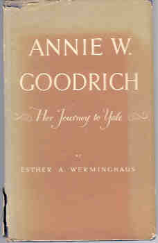 Image for Annie W. Goodrich:  Her Journey to Yale