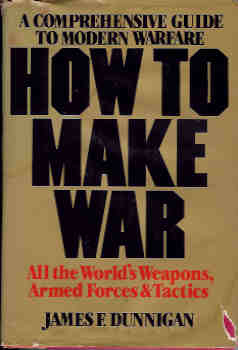 Image for How to Make War : A Comprehensive Guide to Modern Warfare