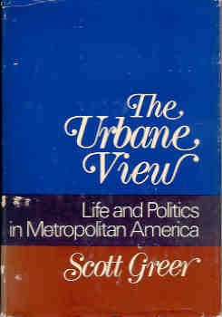 Image for The Urbane View:  Life and Politics in Metropolitan America