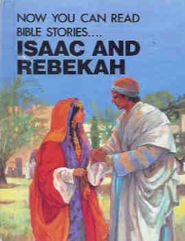 Image for Now You Can Read . . . Isaac and Rebekah (Large Print)