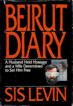 Image for Beirut Diary: A Husband Held Hostage and a Wife Determined to Set Him Free