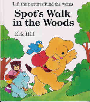 Image for Spot's Walk in the Woods: Lift the Pictures/Find the Words (A Rebus Lift-the-Flap Book)