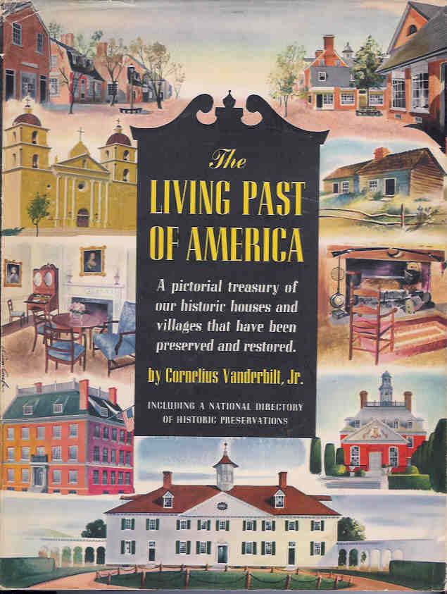 Image for The Living Past of America:  A Pictorial Treasury of Our Historic Houses and Villages That Have Been Preserved and Restored