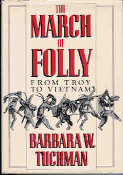 Image for The March of Folly - From Troy to Vietnam