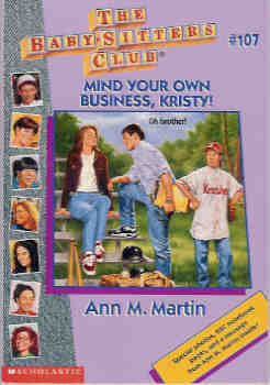 Image for Mind Your Own Business, Kristy! (Baby Sitter's Club #107)