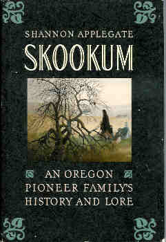 Image for Skookum: An Oregon Pioneer Family's History and Lore