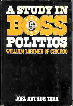 Image for A Study in Boss Politics: William Lorimer of Chicago