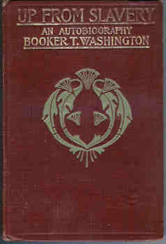 Image for Up from Slavery:  An Autobiography of Booker T. Washington