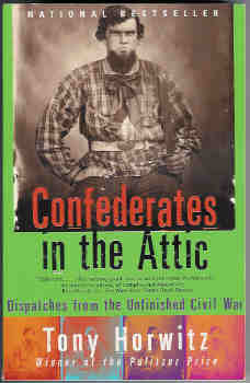 Image for Confederates in the Attic:  Dispatches from the Unfinished Civil War