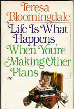 Image for Life Is What Happens When You're Making Other Plans