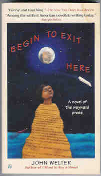 Image for Begin to Exit Here: A Novel of the Wayward Press