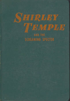 Image for Shirley Temple and the Screaming Specter (An Original Story Featuring Shirley Temple Famous Motion Picture Star as the Heroine)