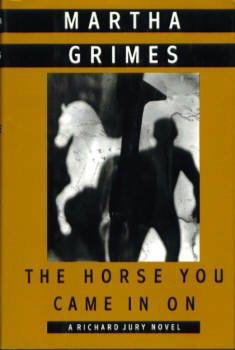 Image for The Horse You Came In On (A Richard Jury Mystery)