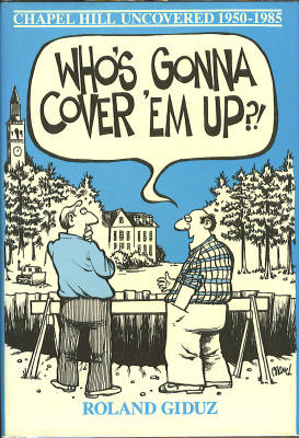 Image for Who's Gonna Cover 'em Up?!: Chapel Hill Uncovered--1950-1985 Featuring the Newsman's Notepad