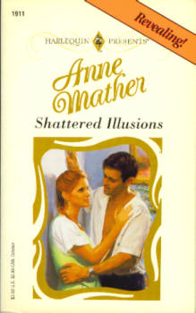 Image for Shattered Illusions (Harlequin Presents #1911 10/97)