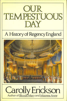 Image for Our Tempestuous Day: A History of Regency England