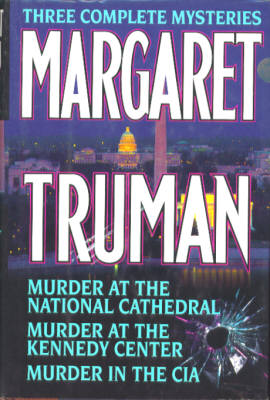 Image for Three Complete Mysteries: Murder at the National Cathedral, Murder at the Kennedy Center, Murder in the CIA
