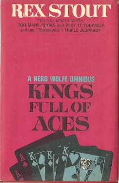 Kings Full of Aces: A Nero Wolfe Omnibus (Too Many Cooks, Plot It Yourself, Triple Jeopardy)