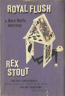 Image for Royal Flush: The Fourth Nero Wolfe Omnibus (Fer-de-Lance; Murder By the Book; Three Witnesses)