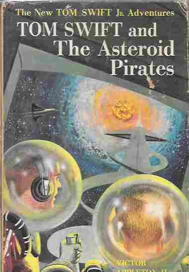 Image for Tom Swift and the Asteroid Pirates (The New Tom Swift Jr. Adventures #21)