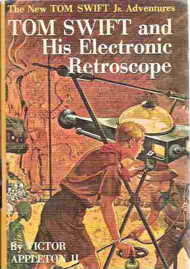 Image for Tom Swift and His Electronic Retroscope (The New Tom Swift Jr. Adventures #14)