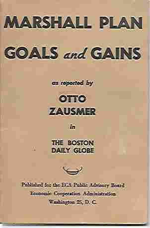 Image for Marshall Plan Goals and Gains As Reported by Otto Zausmer in the Boston Daily Globe