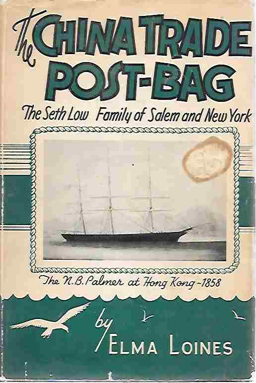 Image for The China Trade Post Bag The Seth Low Family of Salem and New York