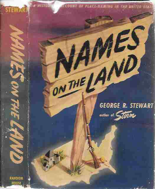 Image for Names on the Land A Historical Account of Place-Naming in the United States