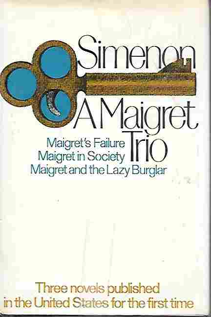 Image for A Maigret Trio (Maigret's Failure, Maigret in Society, Maigret and the Lazy Burglar)