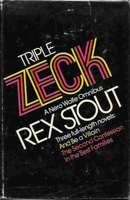 Image for Triple Zeck : A Nero Wolfe Omnibus (And Be a Villain; The Second Confession; In the Best Families)
