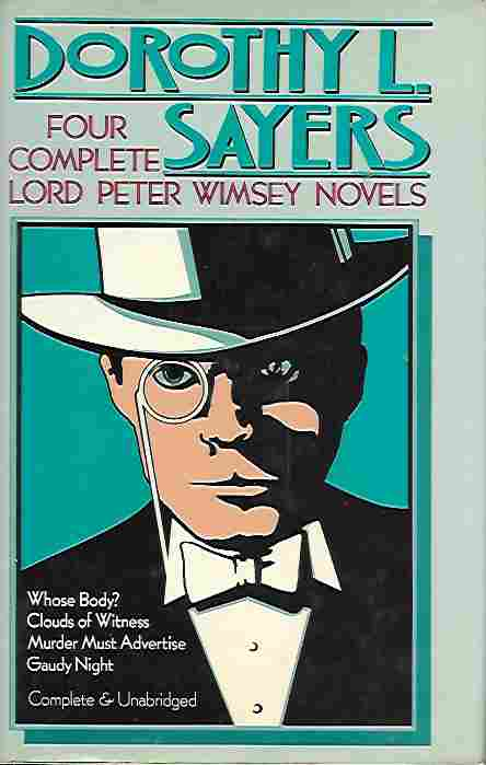 Image for Four Complete Lord Peter Wimsey Novels:  Whose Body? / Clouds of Witness / Murder Must Advertise / Gaudy Night