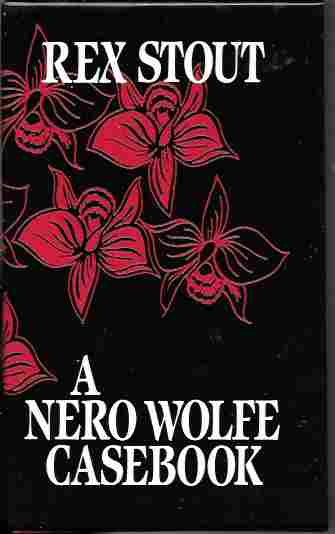 Image for A Nero Wolfe Casebook Black Orchids; Fer-De-Lance; Might As Well be Dead; the Mother Hunt